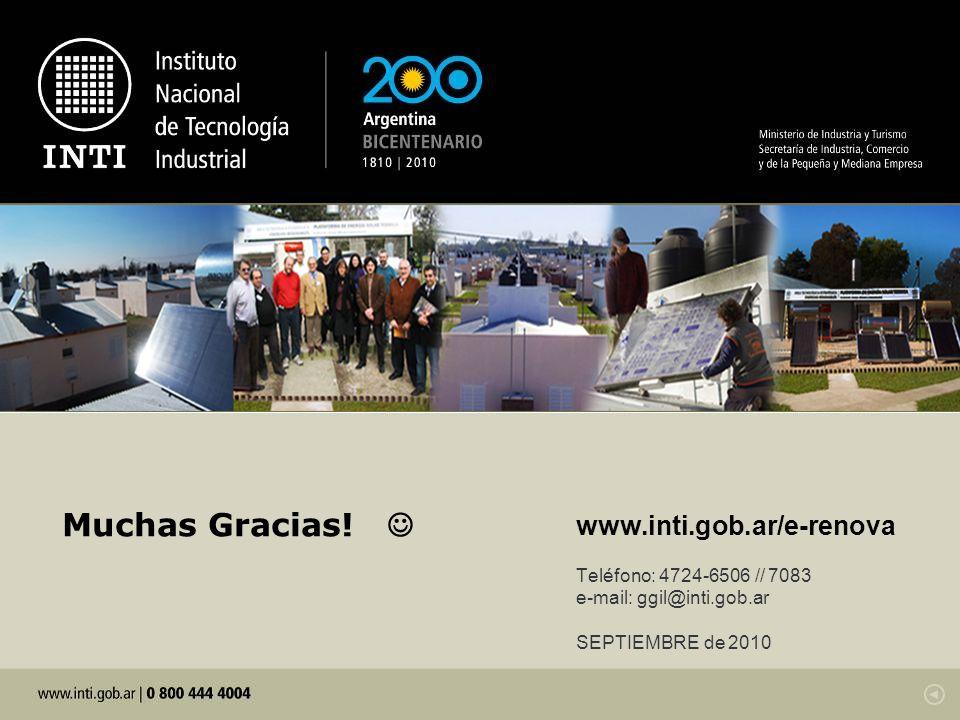 www.inti.gob.ar/e-renova Teléfono: 4724-6506 // 7083 e-mail: ggil@inti.gob.ar SEPTIEMBRE de 2010 Muchas Gracias!