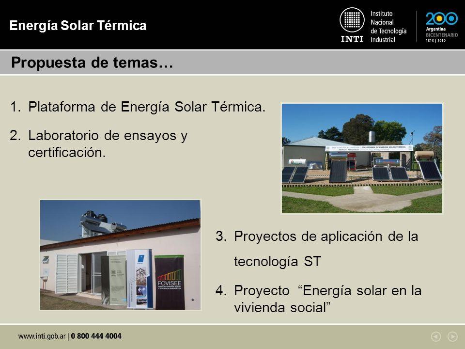 Energía Solar Térmica 3.Proyectos de aplicación de la tecnología ST 4.Proyecto Energía solar en la vivienda social 1.Plataforma de Energía Solar Térmi