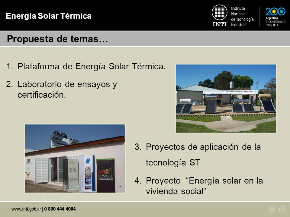 Energía Solar Térmica 3.Proyectos de aplicación de la tecnología ST 4.Proyecto Energía solar en la vivienda social 1.Plataforma de Energía Solar Térmica.