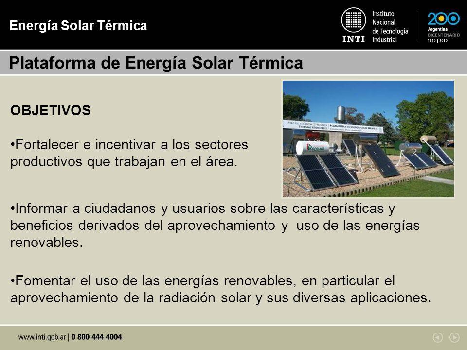 Energía Solar Térmica Informar a ciudadanos y usuarios sobre las características y beneficios derivados del aprovechamiento y uso de las energías reno
