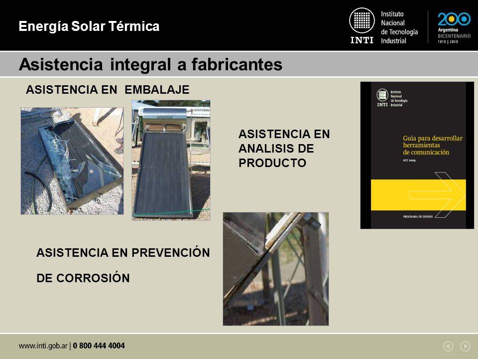 Energía Solar Térmica Asistencia integral a fabricantes ASISTENCIA EN EMBALAJE ASISTENCIA EN PREVENCIÓN DE CORROSIÓN ASISTENCIA EN ANALISIS DE PRODUCTO