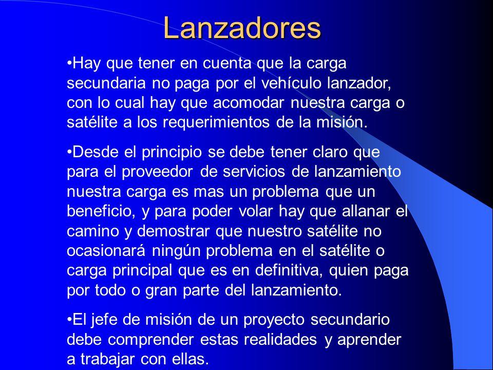 Lanzadores Hay que tener en cuenta que la carga secundaria no paga por el vehículo lanzador, con lo cual hay que acomodar nuestra carga o satélite a l