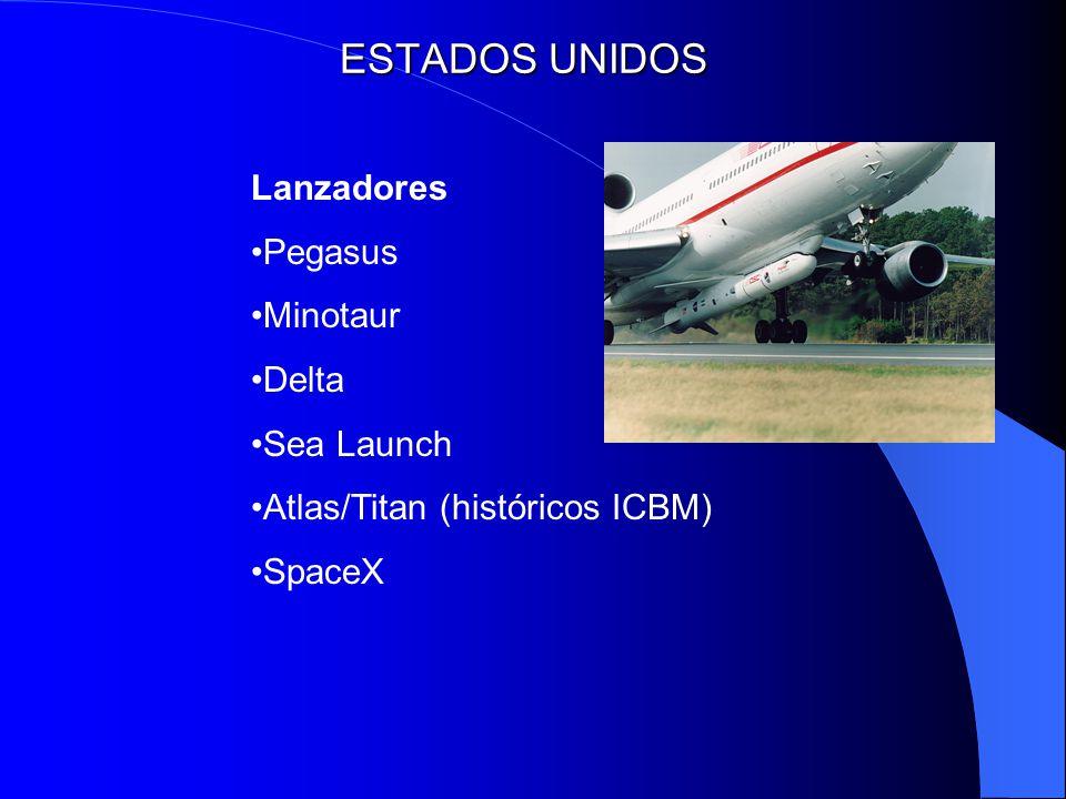 ESTADOS UNIDOS Lanzadores Pegasus Minotaur Delta Sea Launch Atlas/Titan (históricos ICBM) SpaceX