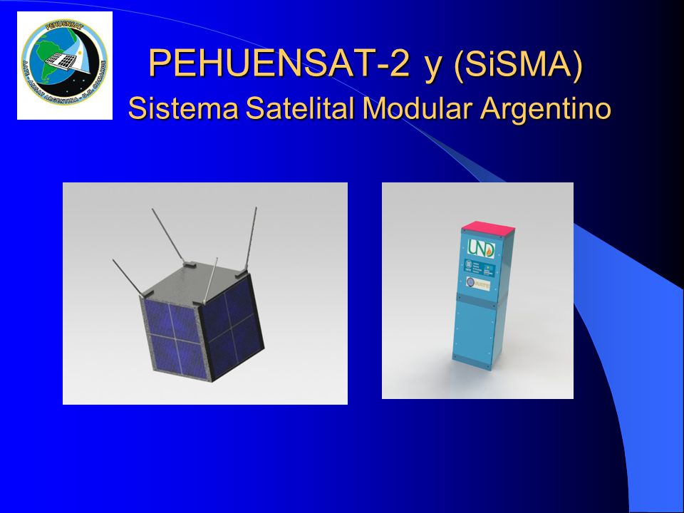 PEHUENSAT-2 y (SiSMA) Sistema Satelital Modular Argentino