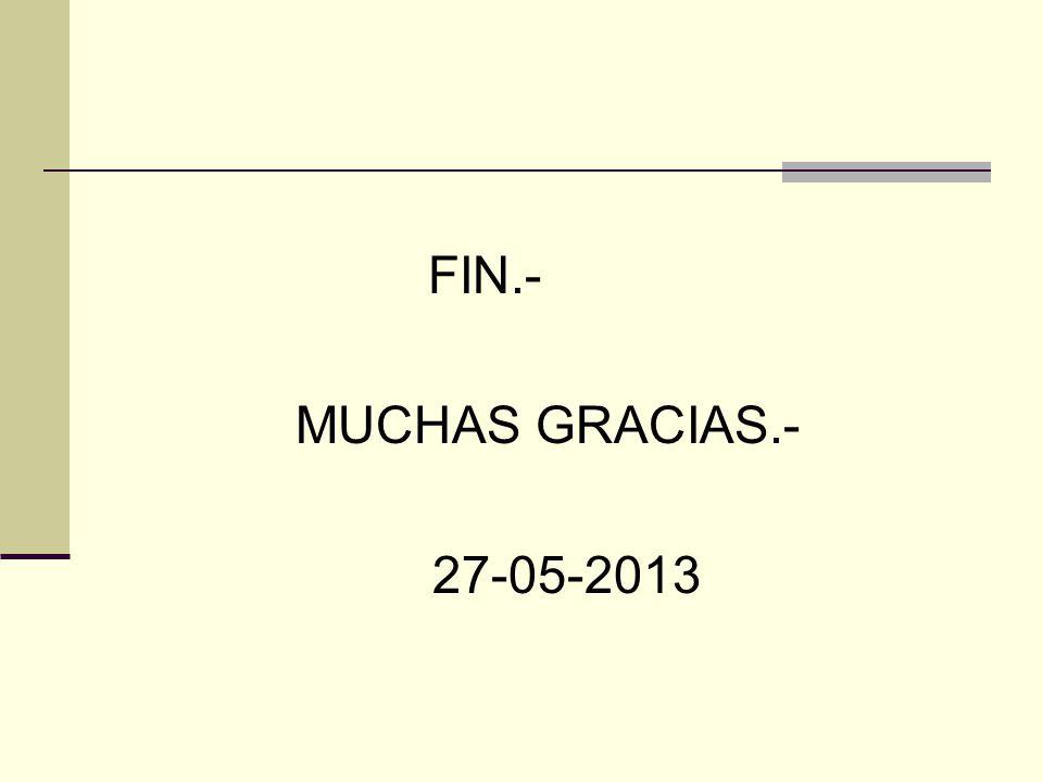 FIN.- MUCHAS GRACIAS.- 27-05-2013