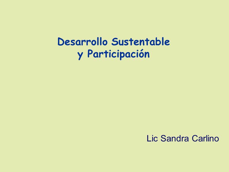 Desarrollo Sustentable y Participación Lic Sandra Carlino
