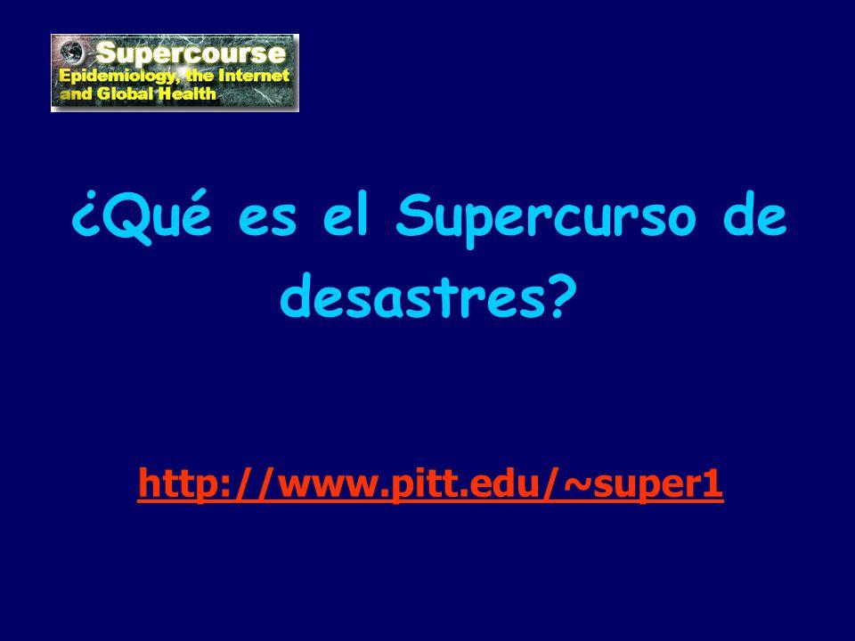¿Qué es el Supercurso de desastres? http://www.pitt.edu/~super1