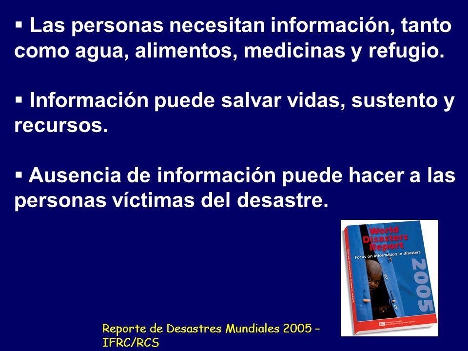 Las personas necesitan información, tanto como agua, alimentos, medicinas y refugio.