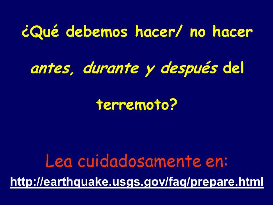 ¿Qué debemos hacer/ no hacer antes, durante y después del terremoto.