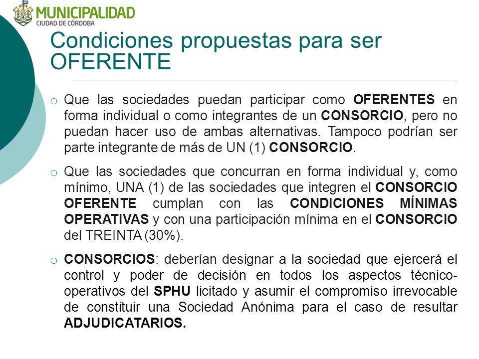Condiciones propuestas para ser OFERENTE o Que las sociedades puedan participar como OFERENTES en forma individual o como integrantes de un CONSORCIO, pero no puedan hacer uso de ambas alternativas.
