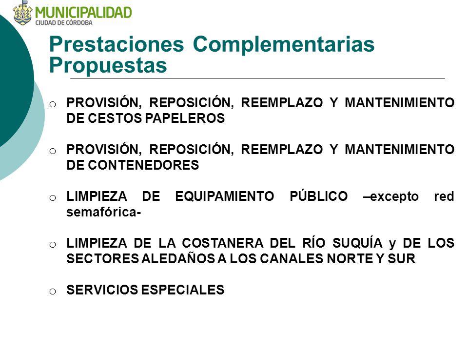 Prestaciones Complementarias Propuestas o PROVISIÓN, REPOSICIÓN, REEMPLAZO Y MANTENIMIENTO DE CESTOS PAPELEROS o PROVISIÓN, REPOSICIÓN, REEMPLAZO Y MA
