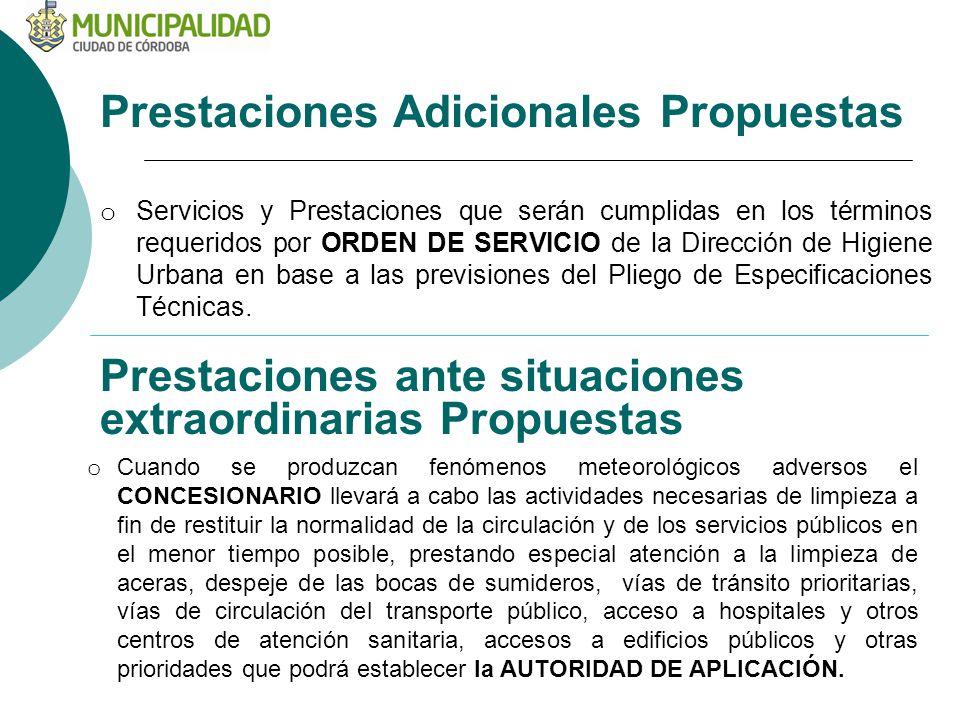 Prestaciones Adicionales Propuestas o Servicios y Prestaciones que serán cumplidas en los términos requeridos por ORDEN DE SERVICIO de la Dirección de Higiene Urbana en base a las previsiones del Pliego de Especificaciones Técnicas.