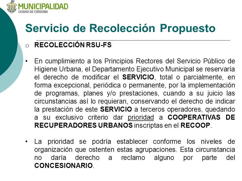 Servicio de Recolección Propuesto o RECOLECCIÓN RSU-FS En cumplimiento a los Principios Rectores del Servicio Público de Higiene Urbana, el Departamen