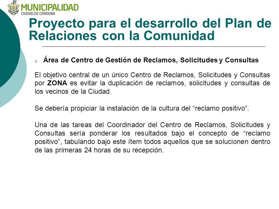 Proyecto para el desarrollo del Plan de Relaciones con la Comunidad o Área de Centro de Gestión de Reclamos, Solicitudes y Consultas El objetivo centr