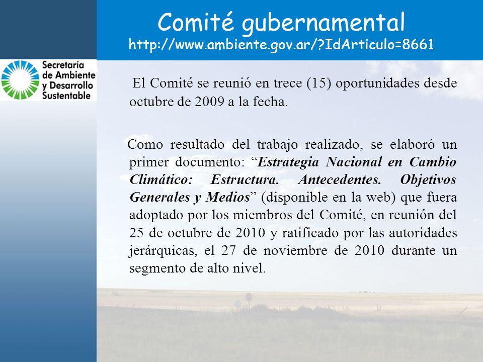 Comité gubernamental http://www.ambiente.gov.ar/?IdArticulo=8661 El Comité se reunió en trece (15) oportunidades desde octubre de 2009 a la fecha.