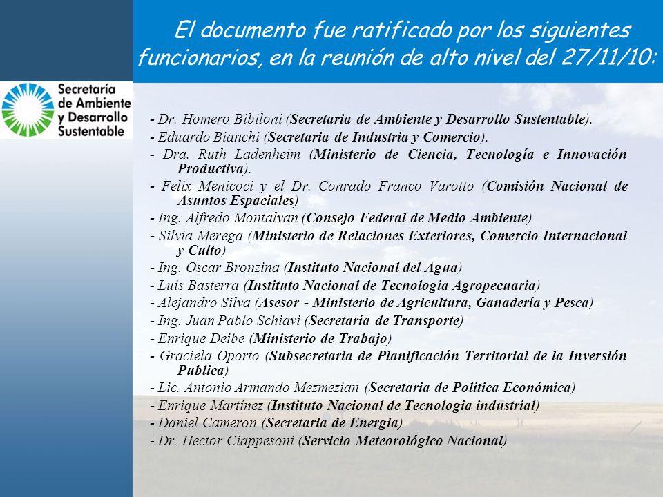 El documento fue ratificado por los siguientes funcionarios, en la reunión de alto nivel del 27/11/10: - Dr.
