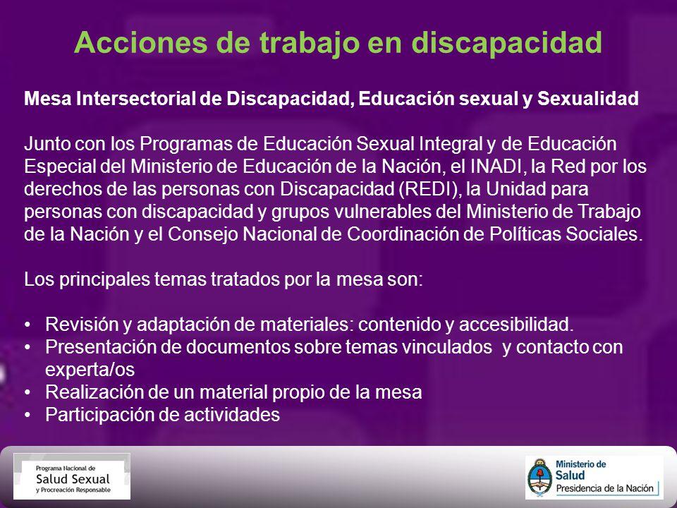 Acciones de trabajo en discapacidad Mesa Intersectorial de Discapacidad, Educación sexual y Sexualidad Junto con los Programas de Educación Sexual Int