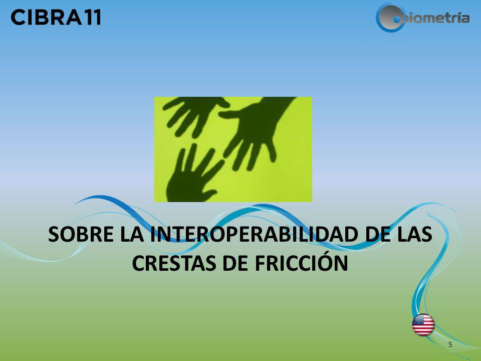 SOBRE LA INTEROPERABILIDAD DE LAS CRESTAS DE FRICCIÓN 5