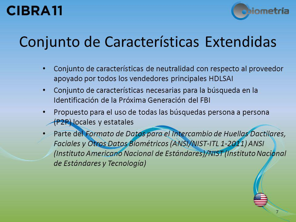 Conjunto de Características Extendidas Conjunto de características de neutralidad con respecto al proveedor apoyado por todos los vendedores principal