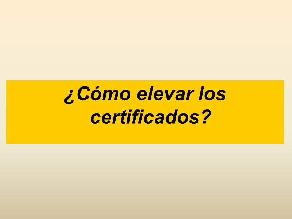 ¿Cómo elevar los certificados