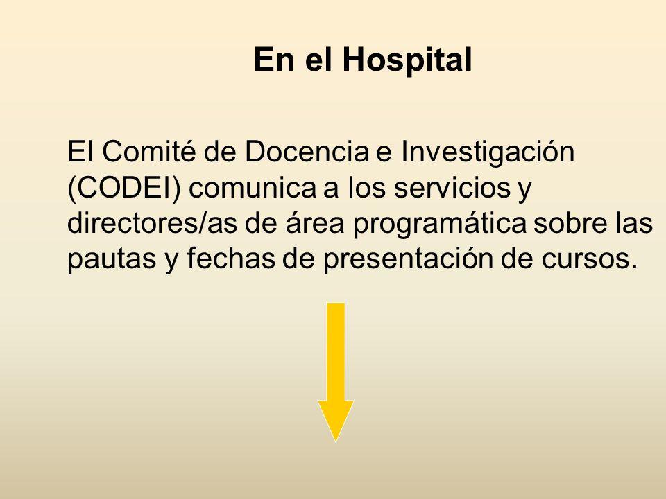 En el Hospital El Comité de Docencia e Investigación (CODEI) comunica a los servicios y directores/as de área programática sobre las pautas y fechas de presentación de cursos.
