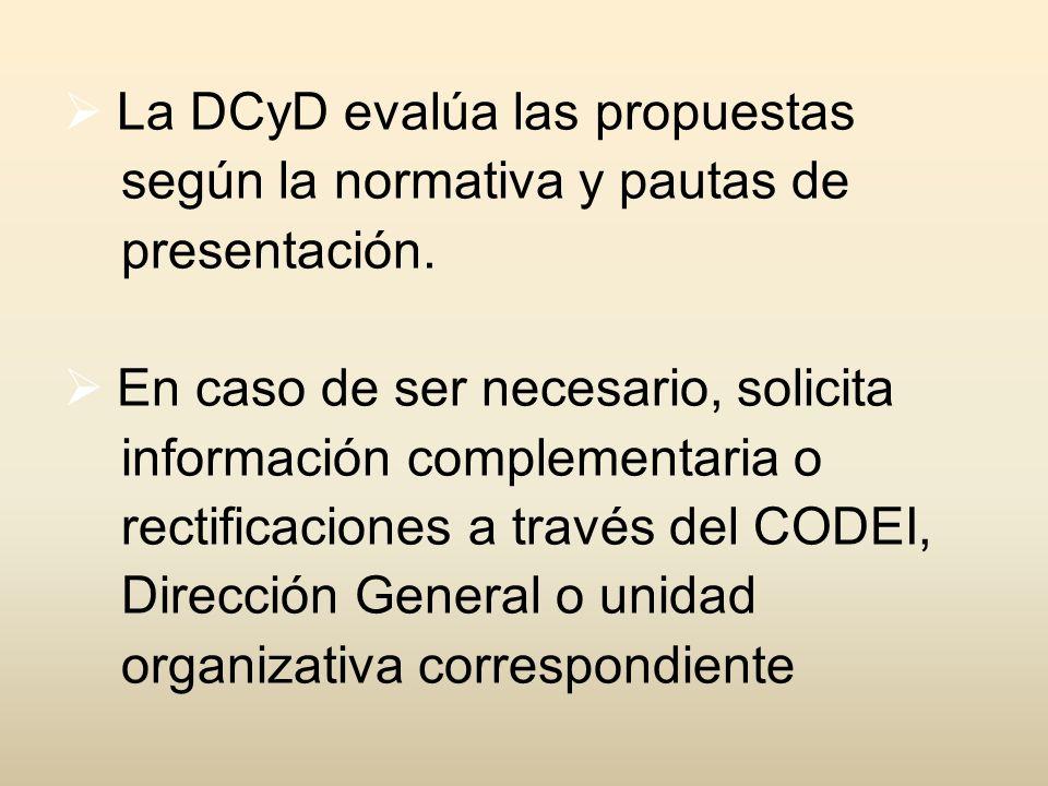 La DCyD evalúa las propuestas según la normativa y pautas de presentación.