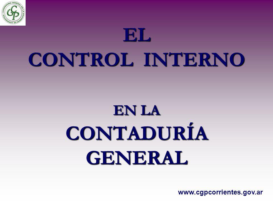 EL CONTROL INTERNO EN LA CONTADURÍA GENERAL www.cgpcorrientes.gov.ar