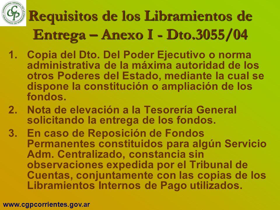 Requisitos de los Libramientos de Entrega – Anexo I - Dto.3055/04 1.Copia del Dto. Del Poder Ejecutivo o norma administrativa de la máxima autoridad d