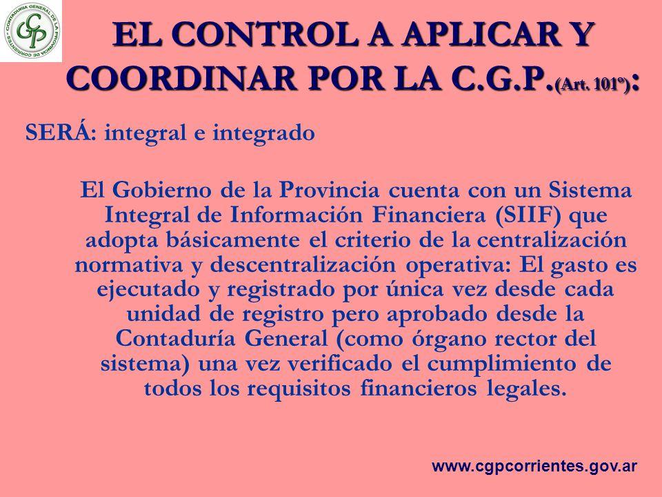EL CONTROL A APLICAR Y COORDINAR POR LA C.G.P. (Art. 101º) : SERÁ: integral e integrado El Gobierno de la Provincia cuenta con un Sistema Integral de