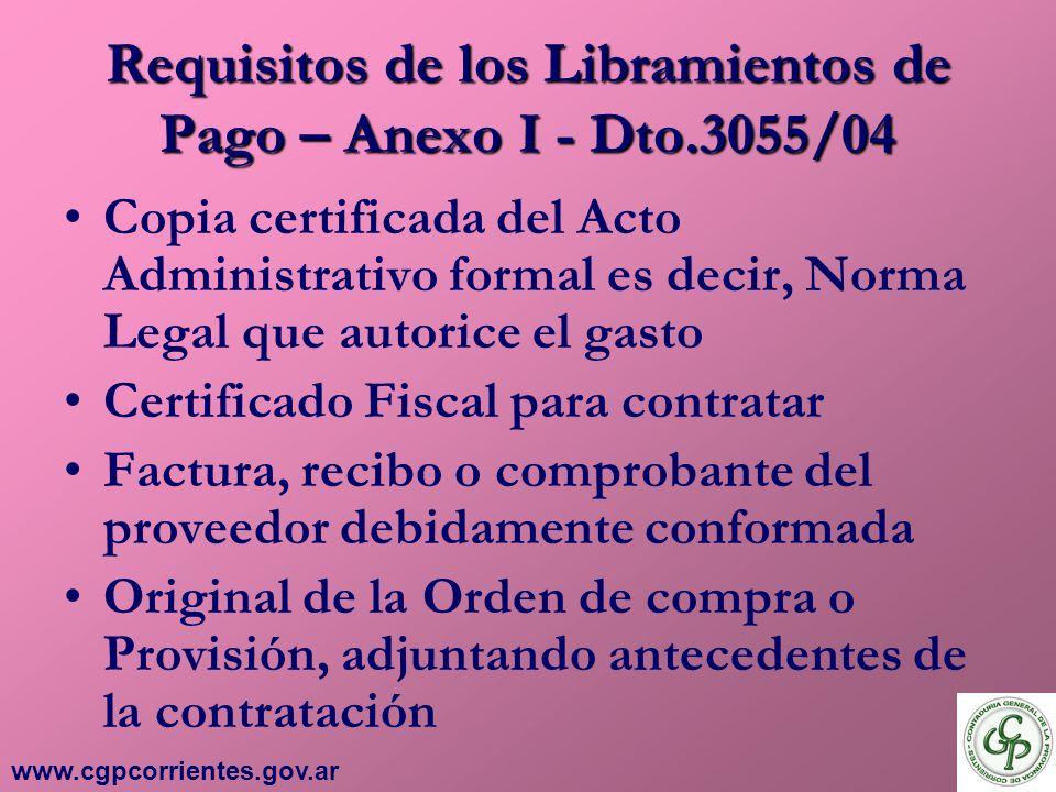 Requisitos de los Libramientos de Pago – Anexo I - Dto.3055/04 Copia certificada del Acto Administrativo formal es decir, Norma Legal que autorice el