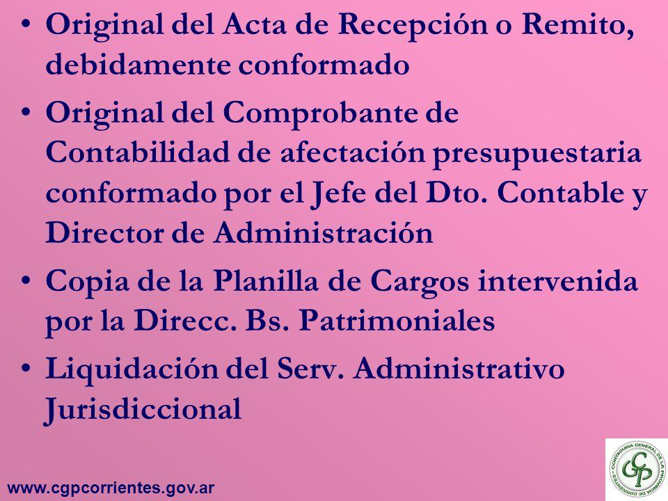 Original del Acta de Recepción o Remito, debidamente conformado Original del Comprobante de Contabilidad de afectación presupuestaria conformado por e