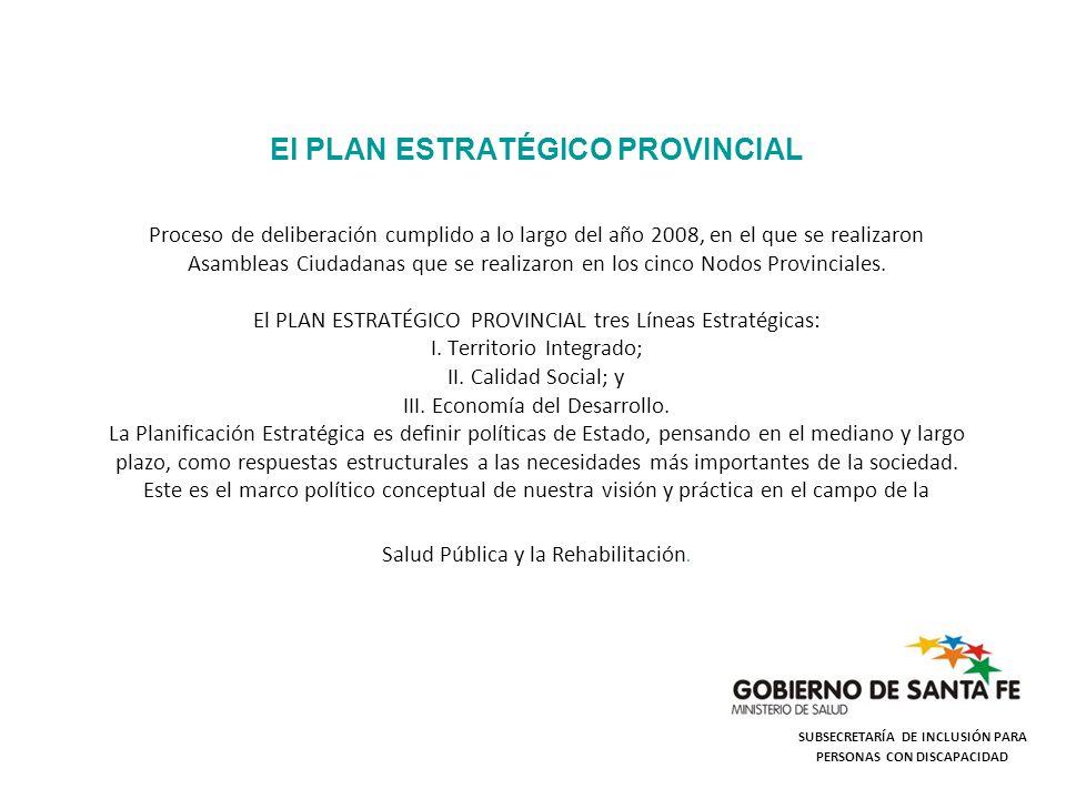 El PLAN ESTRATÉGICO PROVINCIAL Proceso de deliberación cumplido a lo largo del año 2008, en el que se realizaron Asambleas Ciudadanas que se realizaro