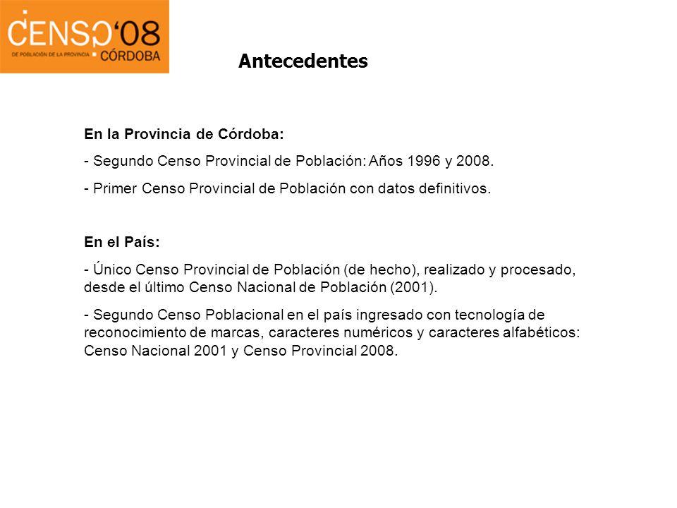Antecedentes Planillas C1 Total En la Provincia de Córdoba: - Segundo Censo Provincial de Población: Años 1996 y 2008. - Primer Censo Provincial de Po