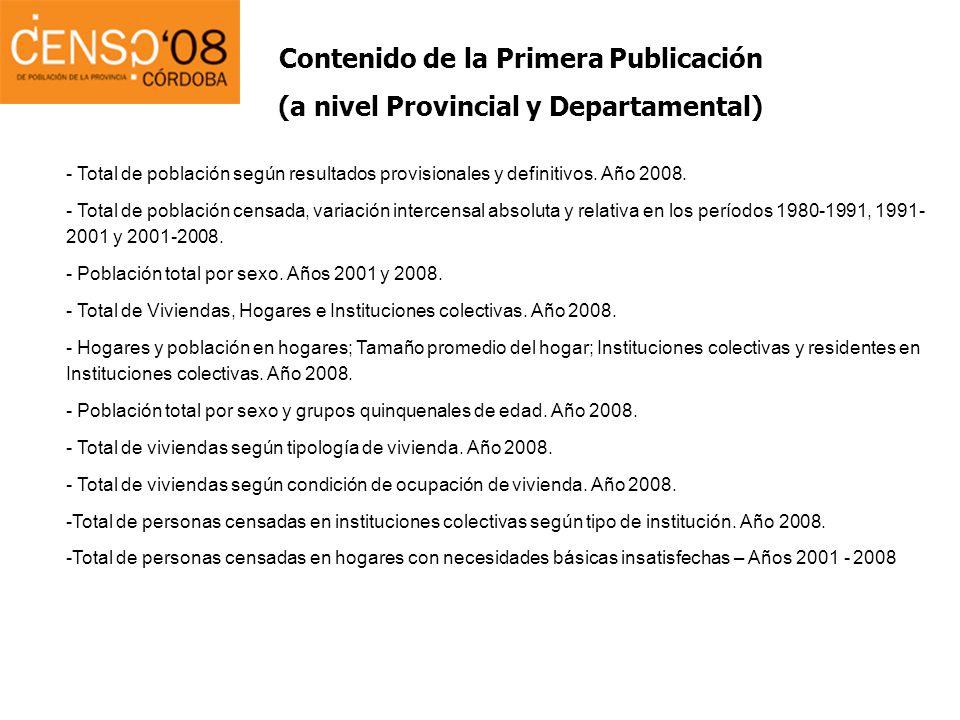Contenido de la Primera Publicación (a nivel Provincial y Departamental) - Total de población según resultados provisionales y definitivos. Año 2008.