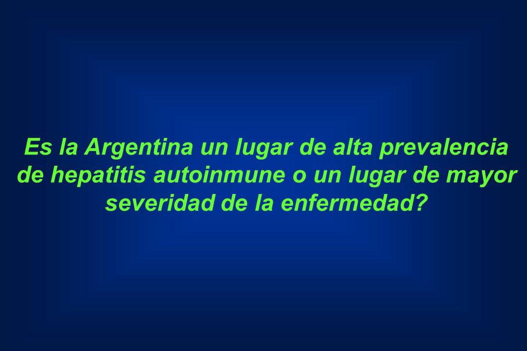 Es la Argentina un lugar de alta prevalencia de hepatitis autoinmune o un lugar de mayor severidad de la enfermedad?
