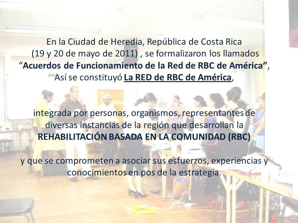 Principales características de la RED DE RBC DE AMERICA ES UN ESPACIO VINCULATORIO Y DE INTERCAMBIO SE TRATA DE UNA INSTANCIA: abierta de encuentro solidaria de coordinación y cooperación entre sus integrantes, quienes desarrollan y promueven la estrategia de RBC.