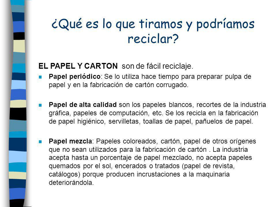 ¿Qué es lo que tiramos y podríamos reciclar.EL PAPEL Y CARTON son de fácil reciclaje.