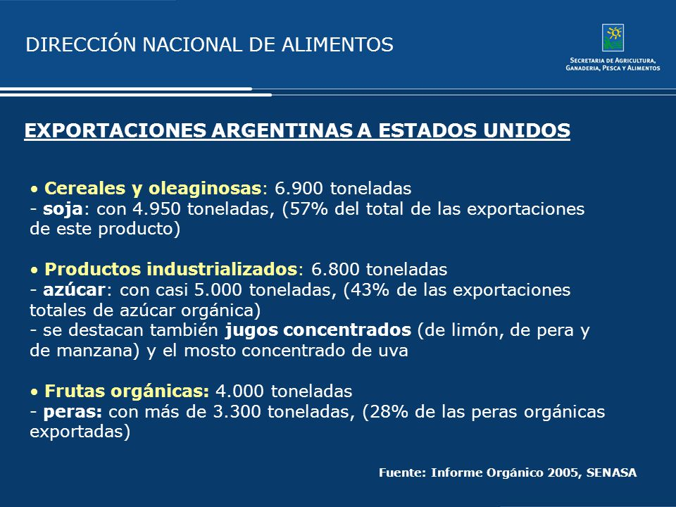 DIRECCIÓN NACIONAL DE ALIMENTOS EXPORTACIONES ARGENTINAS A ESTADOS UNIDOS Cereales y oleaginosas: 6.900 toneladas - soja: con 4.950 toneladas, (57% de