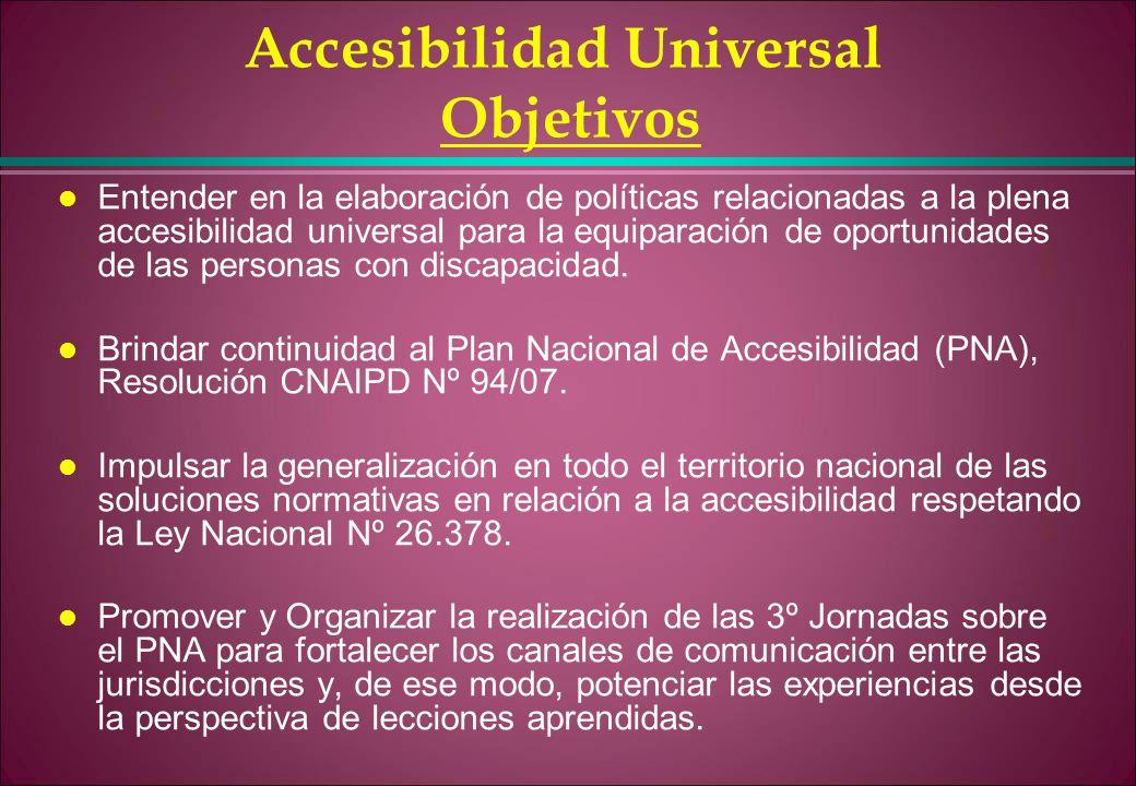 Accesibilidad Universal Objetivos l Entender en la elaboración de políticas relacionadas a la plena accesibilidad universal para la equiparación de op