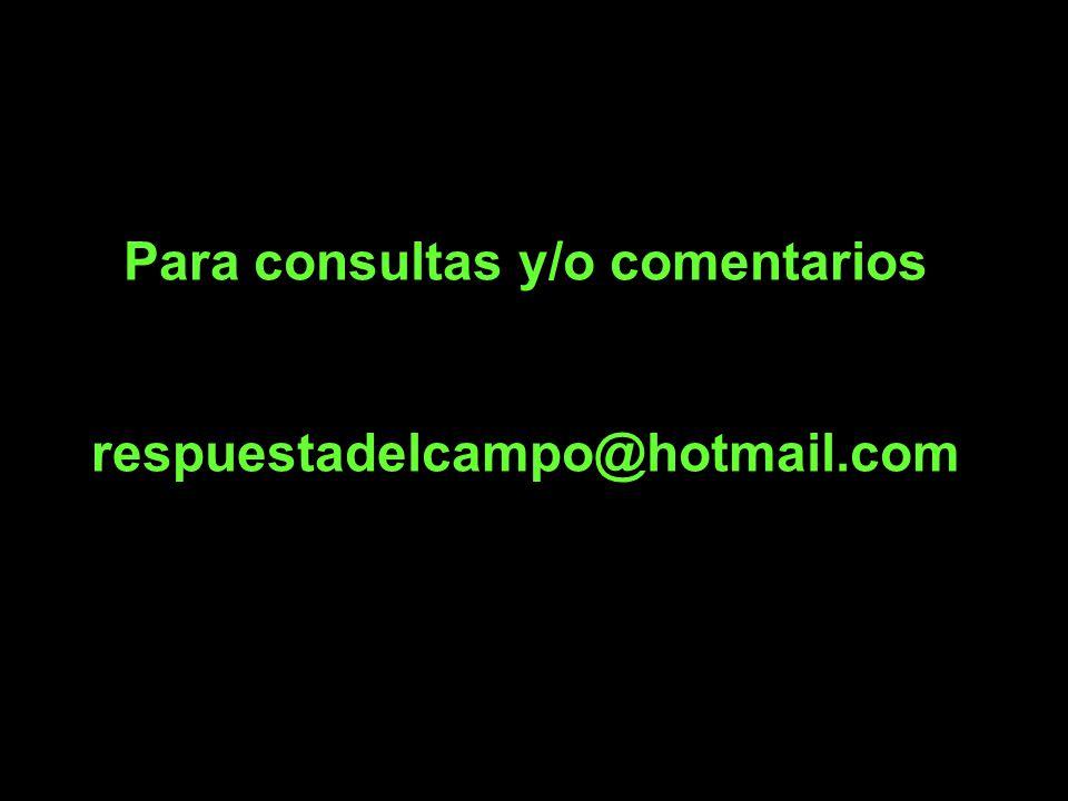 Para consultas y/o comentarios respuestadelcampo@hotmail.com