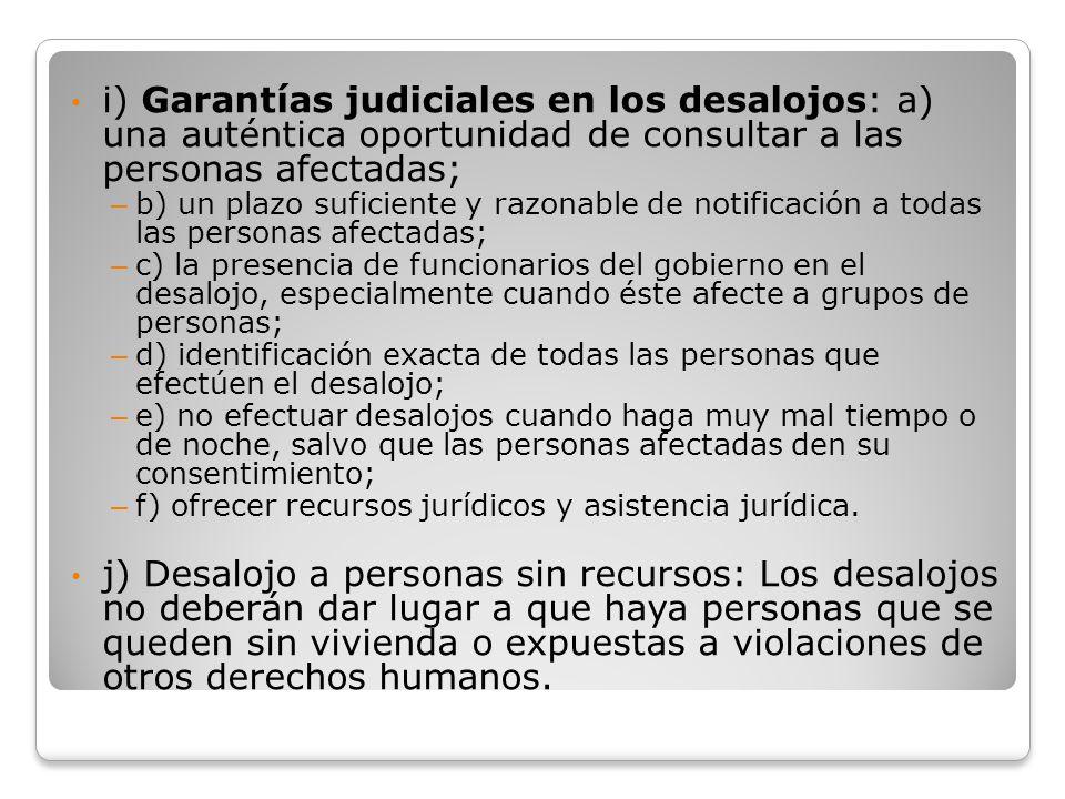i) Garantías judiciales en los desalojos: a) una auténtica oportunidad de consultar a las personas afectadas; – b) un plazo suficiente y razonable de