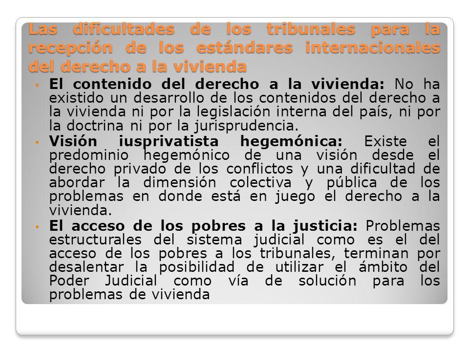 Las dificultades de los tribunales para la recepción de los estándares internacionales del derecho a la vivienda El contenido del derecho a la viviend