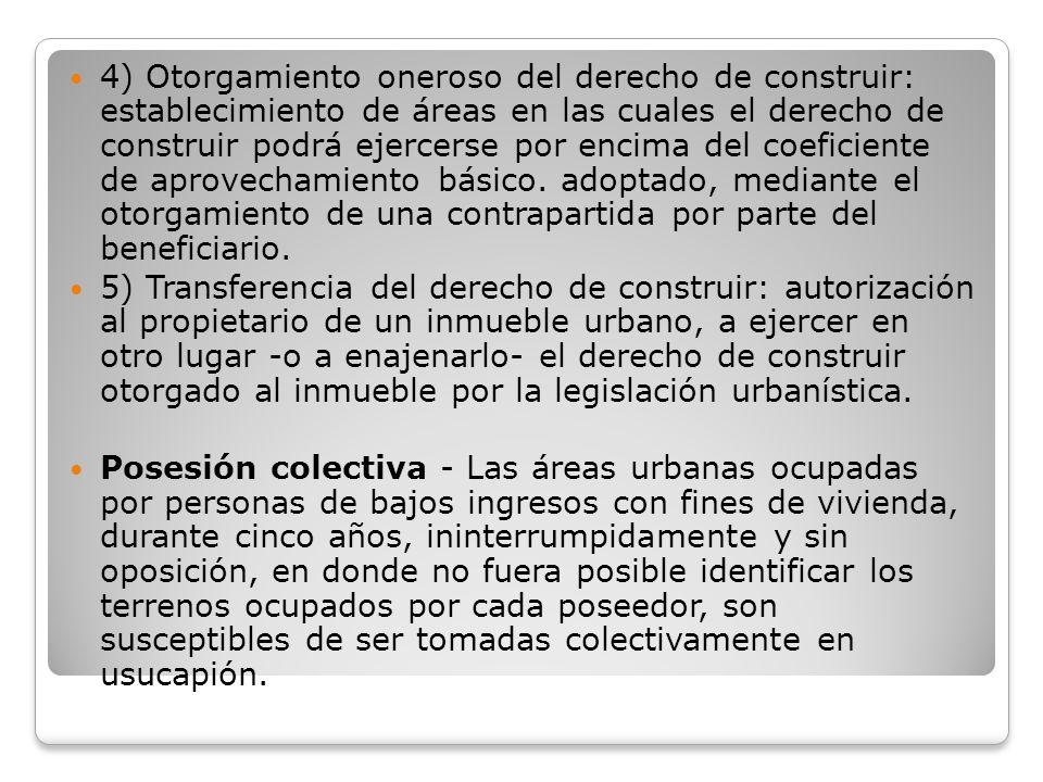4) Otorgamiento oneroso del derecho de construir: establecimiento de áreas en las cuales el derecho de construir podrá ejercerse por encima del coefic