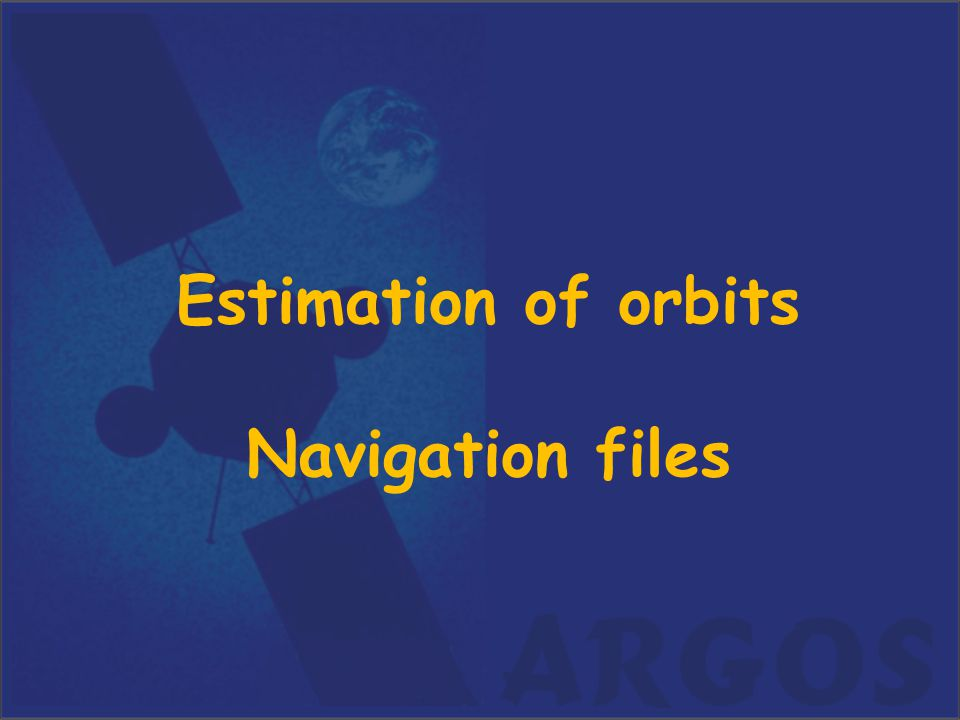 Estimation of orbits Navigation files