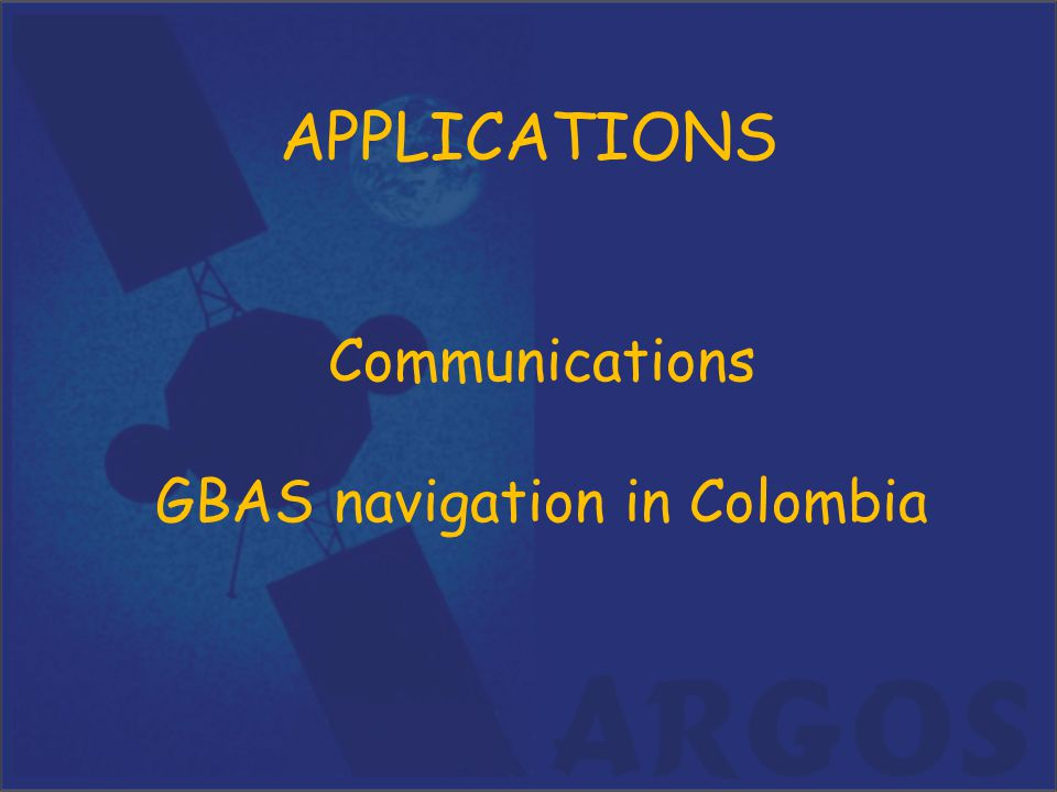APPLICATIONS Communications GBAS navigation in Colombia