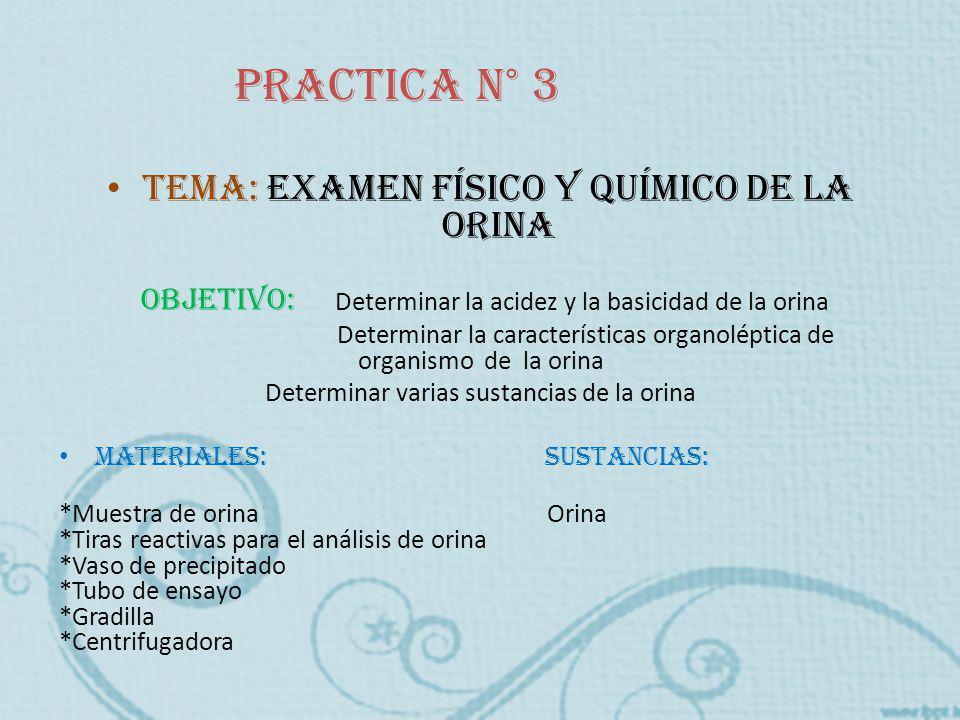 Tema: examen físico y químico de la orina Objetivo: Determinar la acidez y la basicidad de la orina Determinar la características organoléptica de org
