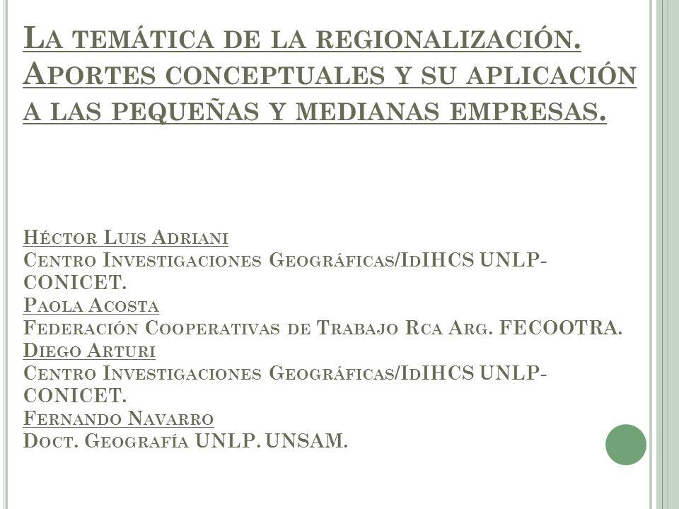 R EGIONALIZACIÓN S ECRETARÍA DE P OLÍTICA E CONÓMICA Y P LANIFICACIÓN DEL D ESARROLLO MINISTERIO DE ECONOMÍA DE LA NACIÓN Fuente: MECON; 2011
