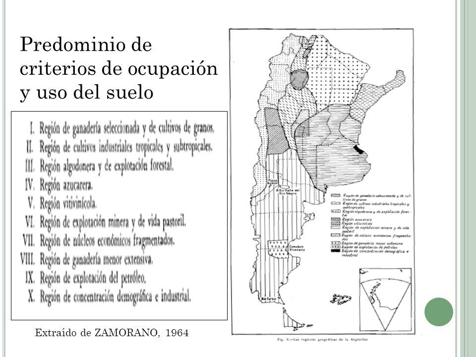 Predominio de criterios de desarrollo histórico y territorial Extraído de CAO Y VACA, 2006