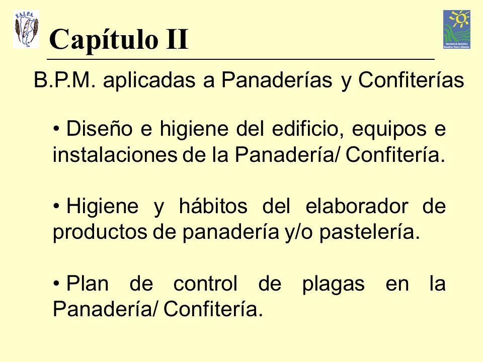 Capítulo II B.P.M. aplicadas a Panaderías y Confiterías Diseño e higiene del edificio, equipos e instalaciones de la Panadería/ Confitería. Higiene y