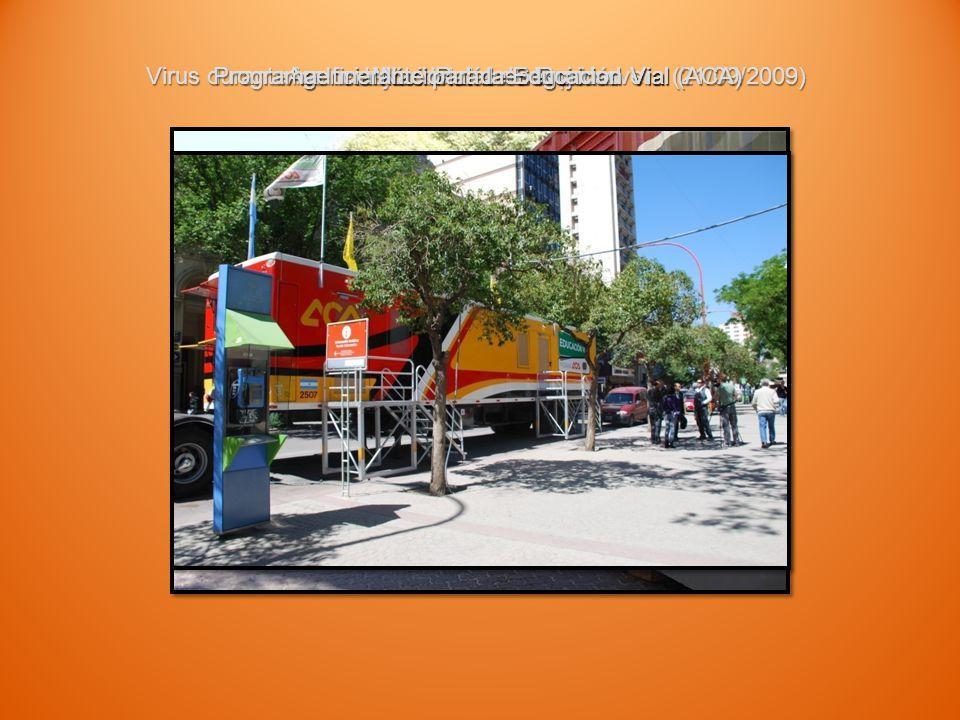 Virus durante los festejos del día de la primavera (21/09/2009) Móvil Rutas en Rojo Agencia Nacional de Seguridad Vial Programa Itinerante para la Educación Vial (ACA)